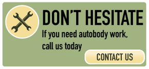 Don't Hesitate | If you need autobody work, call us today | Contact Us