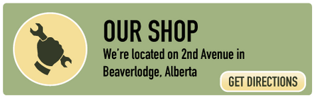 Our Shop | We're located on 2nd Avenue in Beaverlodge, Alberta | Get Directions
